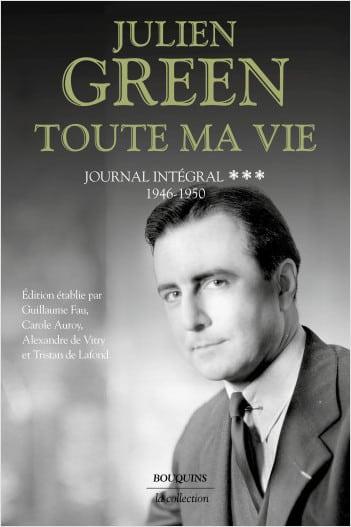 Julien Green, Toute ma vie, tome 3
